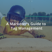 A-Marketers-Guide-Tag-Management-eClerxDigital_Blog_1325x695